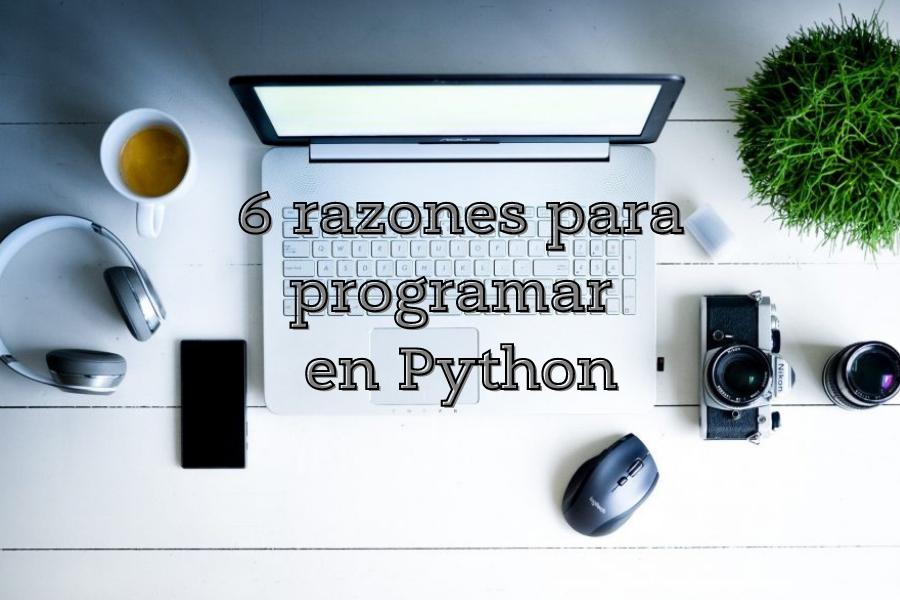6 razones para programar en python