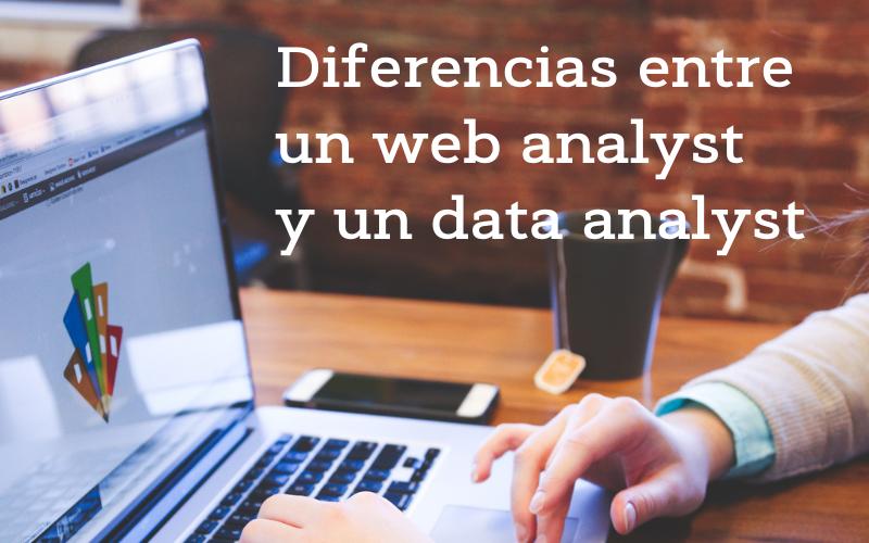 Diferencias entre un web analyst y un data analyst