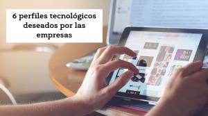 6 perfiles tecnologicos para buscar empleo IT