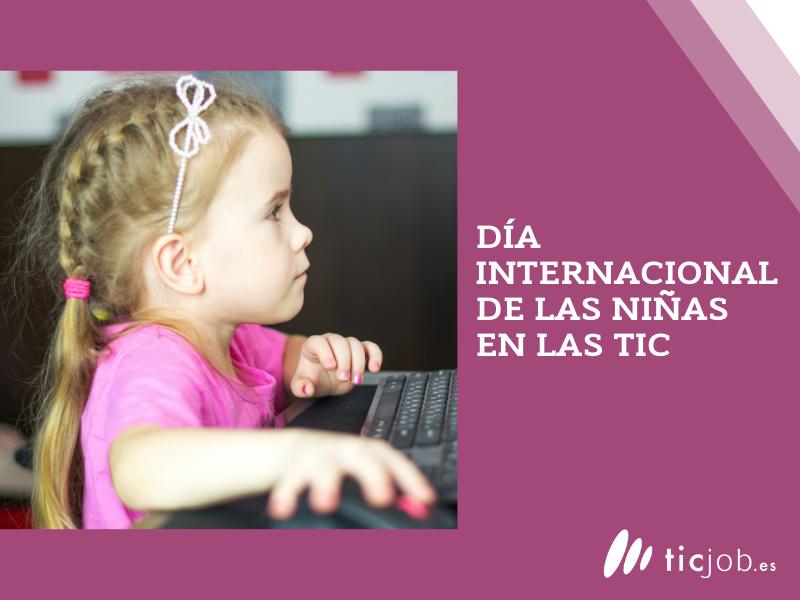 El día 22 de abril es el Día Internacional de la Niña en las TIC.