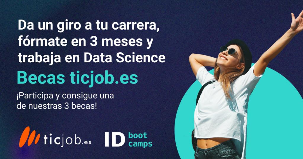 Participa y consigue una de las 3 becas de ID Bootcamps para Data Science